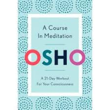 A Course in Meditation: A 21-Day Workout for Your Consciousness