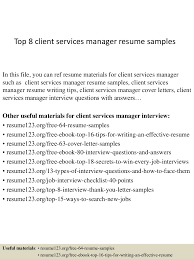 top8clientservicesmanagerresumesamples 150408080051 conversion gate01 thumbnail 4 jpg cb 1428498093