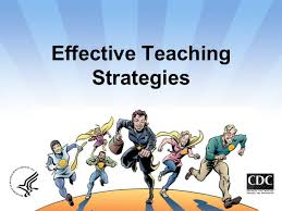 Effective teaching strategies Effective Teaching Strategies