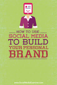 how to use social media to build your personal brand social how to build your personal brand
