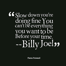 Quotes from Ashley Johns: Slow down you're doing fine You can't be ... via Relatably.com