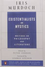 existentialists and mystics amazon co uk iris murdoch peter existentialists and mystics amazon co uk iris murdoch peter conradi george steiner 9780140264920 books