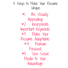 5 ways to make your resume unique by chicmompreneur she owns it those who get noticed have an easier time getting the job promotion etc your resume is your first introduction during your job search and your first