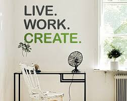 live work create quote wall decal vinyl wall quote sticker home office wall decor q002 amazing wall quotes office