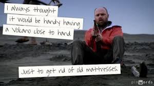 Karl Pilkington Quotes- An Idiot Abroad on Pinterest | Karl ... via Relatably.com