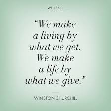we-make-a-living-by-what-we-get-we-make-a-life-by-what-we-give.jpg