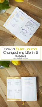 best ideas about change my life positive changes how a bullet journal changed my life in 6 weeks a peek inside the first