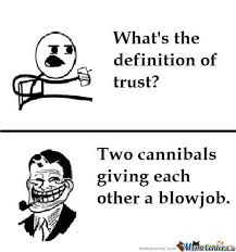 Trust Memes. Best Collection of Funny Trust Pictures via Relatably.com