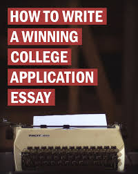 how to write a winning college application essay college info geek how to write a winning college application essay