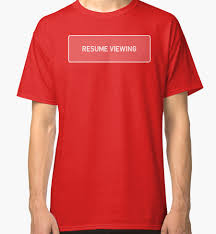 resume t shirt black mirror resume viewing quot classic t shirts by colorbandshirts redbubble black mirror resume viewing by