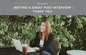 how to write a great post interview thank you note career contessa how to write a great post interview thank you note