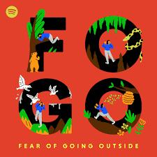 FOGO: Fear of Going Outside