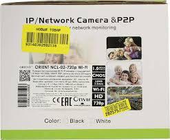 IP-<b>камера Orient NCL</b>-<b>02</b>-<b>720p</b> — купить в городе ИВАНОВО