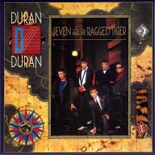 Duran <b>Duran</b> - <b>Seven</b> and the Ragged Tiger (1983) | Premiers sons ...