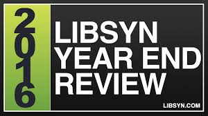 libsyn 2016 year end review official libsyn blog libsyn 2016 year end review