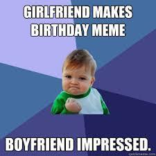Girlfriend makes Birthday Meme Boyfriend impressed. - Success Kid ... via Relatably.com
