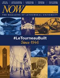 now magazine fall issue by letourneau university issuu