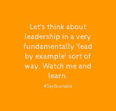 quote about let s think about leadership in a very fundamentally quote let s think about leadership in a very fundamentally lead by example sort of