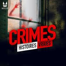 CRIMES • Histoires Vraies