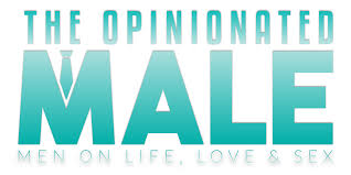 is your manhood in check things that make a man look weak the the opinionated male