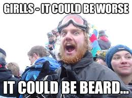 Girlls - It could be worse It could be beard... - Sleme meme ... via Relatably.com