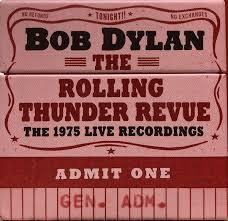 <b>Bob Dylan - The</b> Rolling Thunder Revue (The 1975 Live Recordings ...