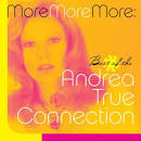 More, More, More: Best of the Andrea True Connection [BMG]
