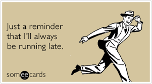 Quotes About Running Late. QuotesGram via Relatably.com
