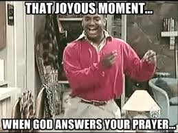 That Joyous Moment... When God answers your prayer... - Carlton ... via Relatably.com