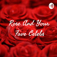 Rose And Your Fave Celebs