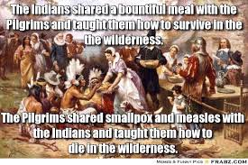 The Indians shared a bountiful meal with the Pilgrims and taught ... via Relatably.com