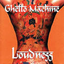 Ghetto Machine by Loudness