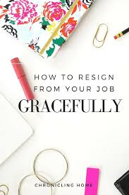 images about resumes cv s cover letters chronicling home how to resign gracefully