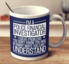 im a police financial investigator mug financial investigator