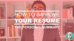 how to improve your resume in 3 steps personal summary how to improve your resume in 3 steps personal summary