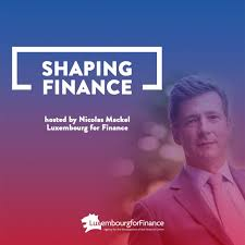 Luxembourg for finance - shaping finance