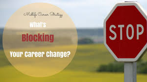 mid life career change what s blocking your career change mid life career change what s blocking your career change