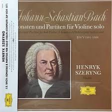 J.S. <b>Bach</b>: Sonatas & Partitas for Solo Violin—<b>Henryk Szeryng</b>, violin ...