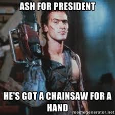 Evil Dead 2 Ash | Meme Generator via Relatably.com
