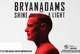 Events: <b>Bryan Adams Shine</b> A Light Tour   Ford Idaho Center