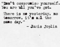 Words of Wisdom from Janis Joplin.   Quotes & motivation ... via Relatably.com