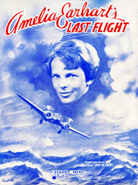 the legend of amelia earhart s disappearance national air and amelia earhart s last flight sheet music cover