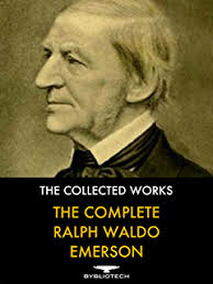 amazon com  essays by ralph waldo emerson ebook  ralph waldo    the complete ralph waldo emerson  the collected works