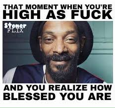 when im high as fuck and think how blessed I am meme | Memes ... via Relatably.com
