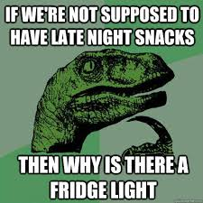 if we're not supposed to have late night snacks then why is there ... via Relatably.com