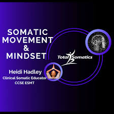Somatic Movement & Mindset