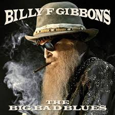<b>Billy</b> F <b>Gibbons</b> – The <b>Big</b> Bad Blues | Album Review – Blues Blast ...