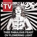 Thee Fabulous Feast ov Flowering Light album by Psychic TV