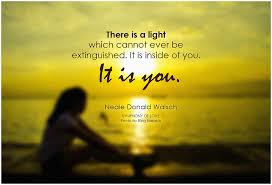 Neale Donald Walsch There is a light which cannot ever be ... via Relatably.com