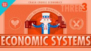 economic systems and macroeconomics crash course economics 3 economic systems and macroeconomics crash course economics 3